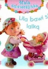 Okładka książki Lila bawi się lalką Émilie Beaumont,Nathalie Bélineau,Christelle Mekdjian
