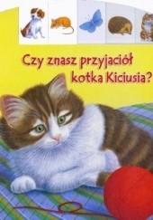 Okładka książki Czy znasz przyjaciół kotka Kiciusia? Bob Bampton,Ute Haderlein