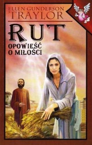 Okładka książki Rut. Opowieść o miłości Ellen Gunderson Traylor