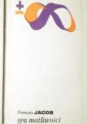 Okładka książki Gra możliwości. Esej o różnorodności życia François Jacob