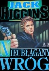 Okładka książki Nieubłagany Wróg Jack Higgins