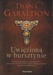 Okładka książki Uwięziona w bursztynie Diana Gabaldon
