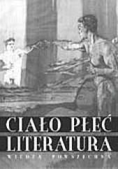 Okładka książki Ciało, płeć, literatura. Prace ofiarowane Profesorowi Germanowi Ritzowi w pięćdziesiątą rocznicę urodzin praca zbiorowa