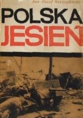 Okładka książki Polska Jesień Jan Józef Szczepański