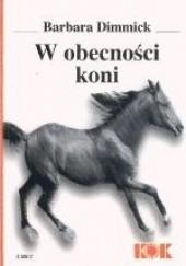 Okładka książki W obecności koni Barbara Dimmick