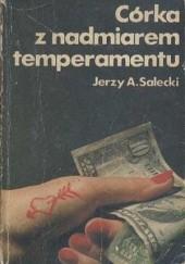 Okładka książki Córka z nadmiarem temperamentu Jerzy Andrzej Salecki