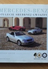 Okładka książki Mercedes-Benz. Stulecie Srebrnej Gwiazdy Dennis Adler