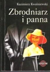 Okładka książki Zbrodniarz i panna Kazimierz Kwaśniewski