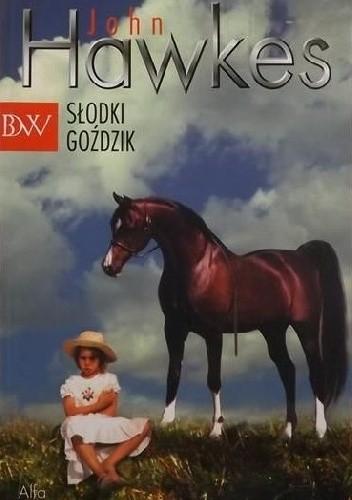 Okładka książki Słodki Goździk John Hawkes