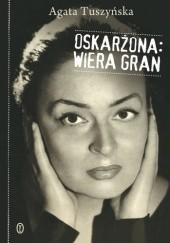Okładka książki Oskarżona: Wiera Gran Agata Tuszyńska