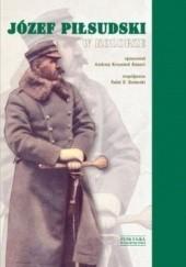 Okładka książki Józef Piłsudski w kolorze Andrzej Krzysztof Kunert