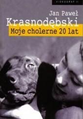 Okładka książki Moje cholerne 20 lat. Dziennik 1967-1968 Jan Paweł Krasnodębski