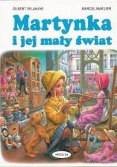 Okładka książki Martynka i jej mały świat Gilbert Delahaye