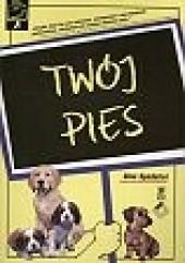Okładka książki Twój Pies Gina Spadafori