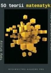 Okładka książki 50 teorii matematyki, które powinieneś znać Tony Crilly