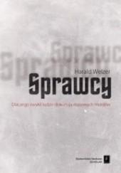 Okładka książki Sprawcy. Dlaczego zwykli ludzie dokonują masowych mordów Harald Welzer