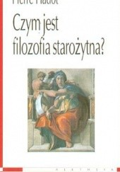 Okładka książki Czym jest filozofia starożytna? Pierre Hadot