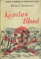 Okładka książki Kapitan Blood. Powieść o korsarzach siedemnastego wieku Rafael Sabatini