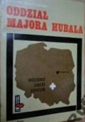 Okładka książki Oddział majora Hubala Marek Szymański