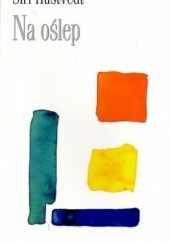 Okładka książki Na oślep Siri Hustvedt
