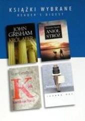 Okładka książki KSIĄŻKI WYBRANE: Król afer, Anioł Stróż, K jak kamieniołomy, Jedzcie ciasta! Nicholas Sparks,John Grisham,Sue Grafton,Jeanne Ray