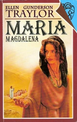 Okładka książki Maria Magdalena Ellen Gunderson Traylor