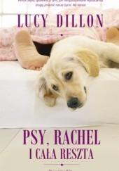 Okładka książki Psy, Rachel i cała reszta Lucy Dillon