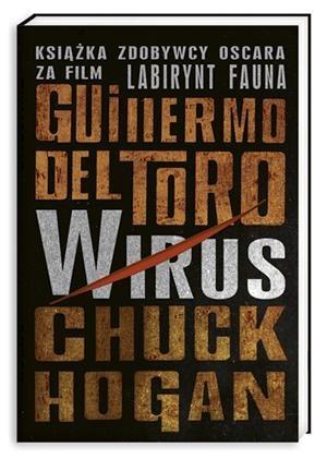 Okładka książki Wirus Chuck Hogan,Guillermo del Toro