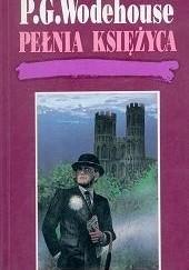 Okładka książki Pełnia księżyca Pelham Grenville Wodehouse