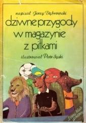 Okładka książki Dziwne przygody w magazynie z piłkami Jerzy Dąbrowski