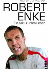 Okładka książki Robert Enke. Ein allzu kurzes Leben Ronald Reng