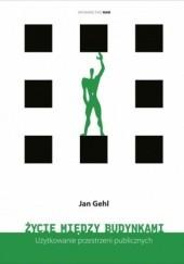 Okładka książki Życie między budynkami Jan Gehl