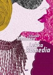 Okładka książki Lekka komedia Eduardo Mendoza