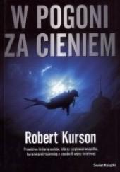 Okładka książki W pogoni za cieniem Robert Kurson