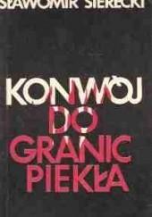 Okładka książki Konwój do granic piekła Sławomir Sierecki