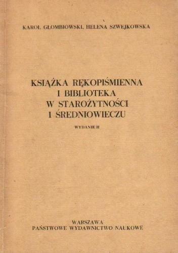 Okładka książki Książka rękopiśmienna i biblioteka w starożytności i średniowieczu