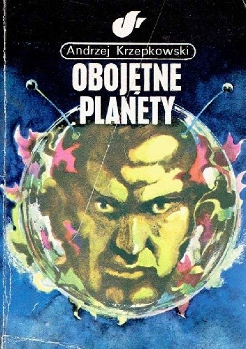 Okładka książki Obojętne planety Andrzej Krzepkowski