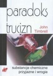 Okładka książki Paradoks trucizn. Substancje chemiczne przyjazne i wrogie John Timbrell