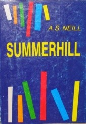 Okładka książki Summerhill Alexander Sutherland Neill