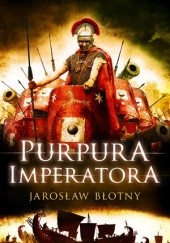 Okładka książki Purpura imperatora Jarosław Błotny