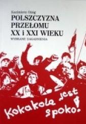 Okładka książki Polszczyzna przełomu XX i XXI wieku: Wybrane zagadnienia Kazimierz Ożóg