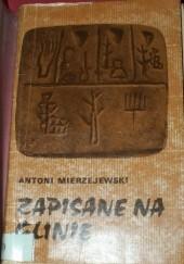 Okładka książki Zapisane na glinie Antoni Mierzejewski