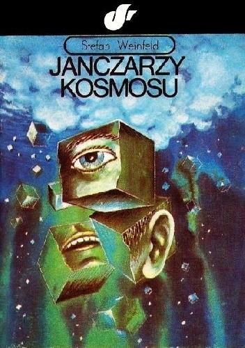 Okładka książki Janczarzy kosmosu Stefan Weinfeld