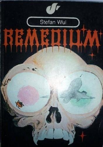 Okładka książki Remedium Stefan Wul