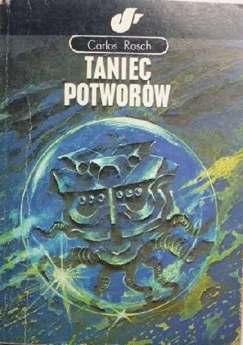Okładka książki Taniec potworów Carlos Rasch