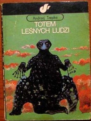 Okładka książki Totem leśnych ludzi Andrzej Trepka