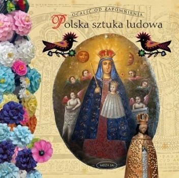 Okładka książki Polska sztuka ludowa Alicja Mironiuk-Nikolska