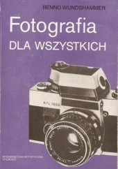 Okładka książki Fotografia dla wszystkich Benno Wundshammer