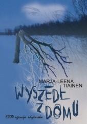Okładka książki Wyszedł z domu Marja-Leena Tiainen