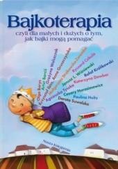 Okładka książki Bajkoterapia, czyli dla małych i dużych o tym, jak bajki mogą pomagać